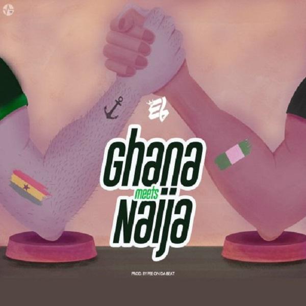 E.L – Ghana Meets Naija Artwork