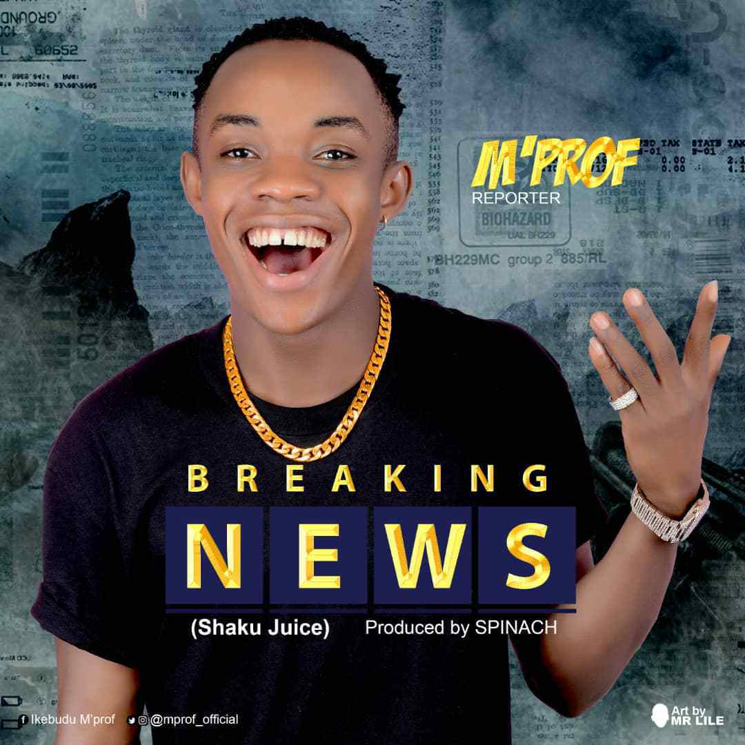 M'Prof – Breaking News (Shaku Juice) Artwork