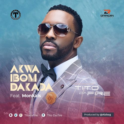 Tito Da.Fire ft. Monkals – Akwa Ibom Dakada artwork