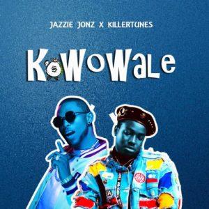 Jazzie Jonz ft. Killertunes – Kowowale Artwork