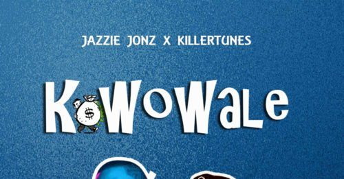 Jazzie Jonz ft. Killertunes – Kowowale Artwork