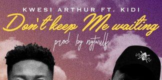 Kwesi Arthur ft. KiDi – Don't Keep Me Waiting Artwork