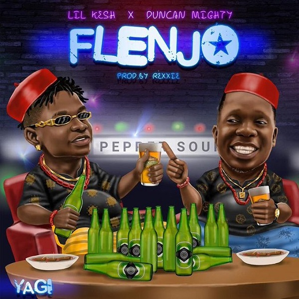 Lil Kesh ft. Duncan Mighty – Flenjo Artwork