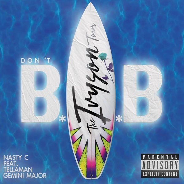 Nasty C ft. Tellaman & Gemini Major – Don't Bab Artwork