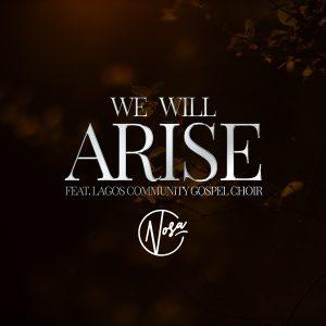 Nosa ft. LCGC – We Will Arise Artwork