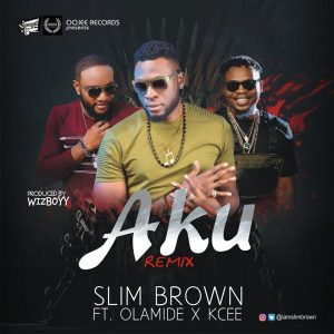 Slim Brown ft. Olamide & Kcee – Aku (Remix) Artwork