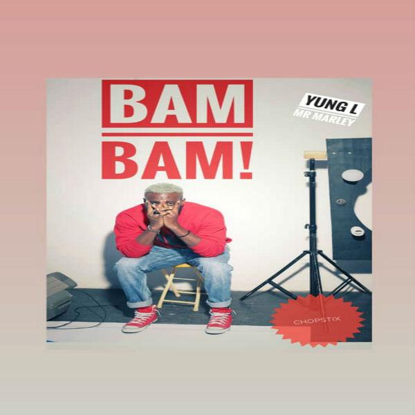 Yung L – Bam Bam (Prod. Chopstix) Artwork
