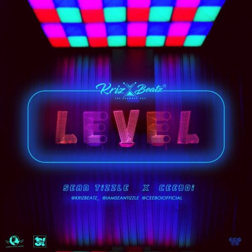 Krizbeatz ft. Sean Tizzle & Ceeboi – Level Artwork
