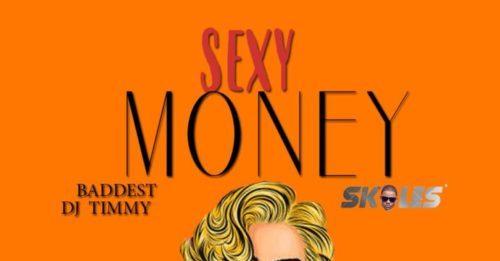 [Music & Video] Baddest DJ Timmy & Skales – Sexy Money Artwork