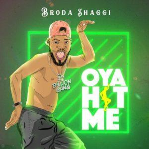 Broda Shaggi – Oya Hit Me Artwork