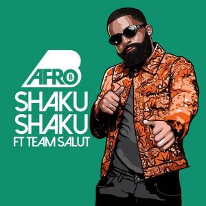 Afro B ft. Team Salut – Shaku Shaku