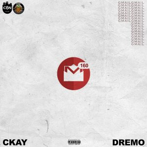Ckay ft. Dremo – Gmail Artwork