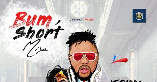 DJ Baddo – Bum Short Mixtape