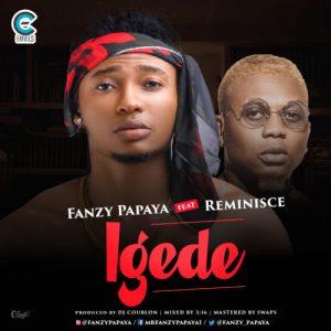 Fanzy Papaya ft. Reminisce – Igede (Prod. by DJ Coublon) Artwork
