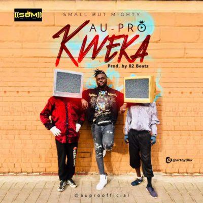 [Music + Video] Au-Pro – Kweka