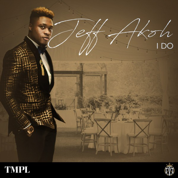 Jeff Akoh – I Do