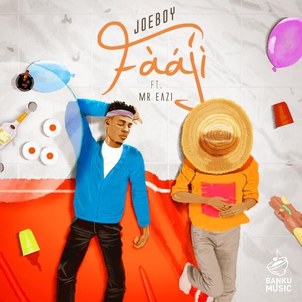 Joeboy ft. Mr Eazi - Faaji