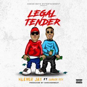 Klever Jay ft. Junior Boy – Legal Tender Artwork