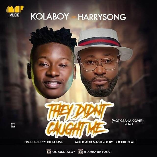 Kolaboy ft. Harrysong – They Didn't Caught Me (Remix) Artwork