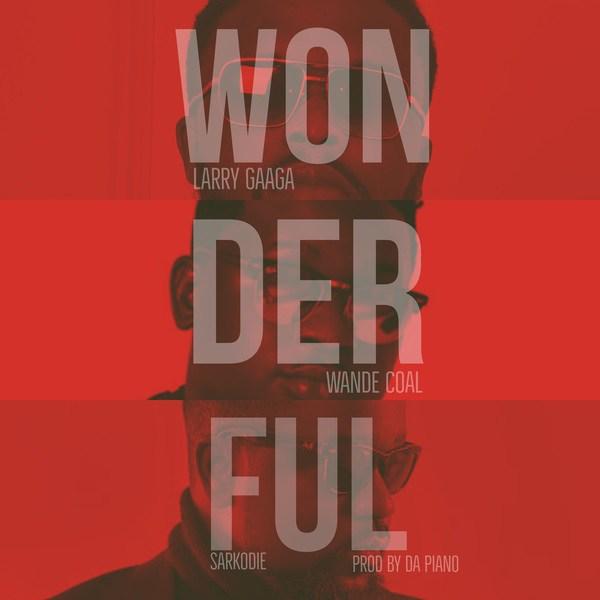 Larry Gaaga ft. Wande Coal & Sarkodie – Wonderful
