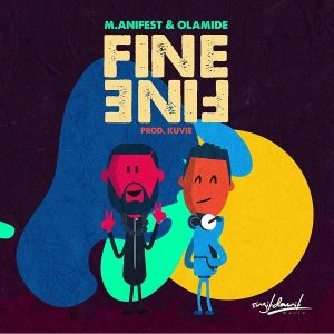 M.anifest ft. Olamide – Fine Fine Artwork