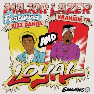[Music + Video] Major Lazer ft. Kizz Daniel & Kranium – Loyal
