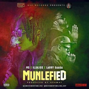 [Music + Video] MS ft. illBliss & Larry Gaaga – Munlefied