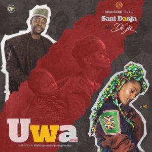 Sani Danja ft. Di'ja – Uwa (Mother)