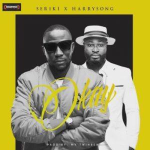 Seriki ft. Harrysong – Okay Artwork