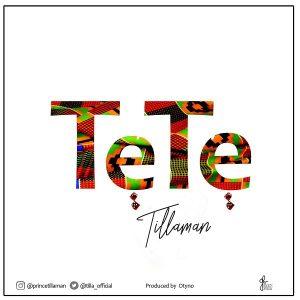 Tillaman – Tete (Prod. Otyno)