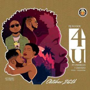 DJ Ecool ft. Davido & Peruzzi – 4U