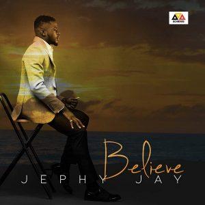 Jephy Jay - Believe