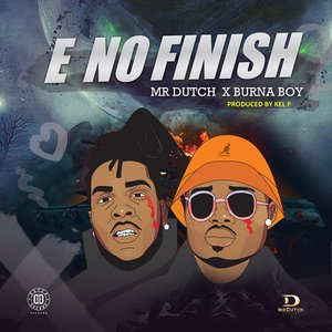 Mr Dutch ft. Burna Boy – E No Finish Artwork