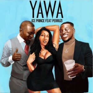Ice Prince ft. Peruzzi – Yawa Artwork