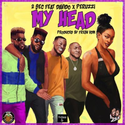 2Sec ft. Davido & Peruzzi – My Head