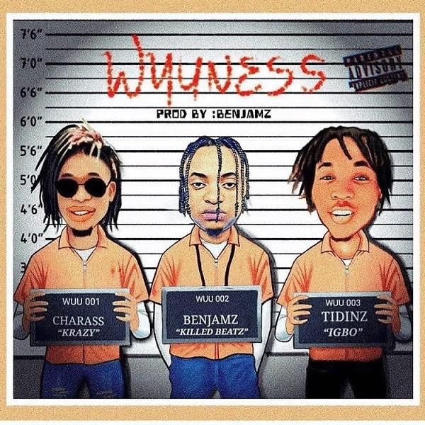 Benjamz ft. Charass & Tidinz – Wuuness