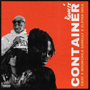 Ckay ft. Moonchild Sanelly, Zlatan – Container (Remix)