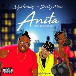 DJ Humility ft. Bobby Maris – Anita