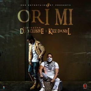 DJ Xclusive ft. Kizz Daniel – Ori Mi