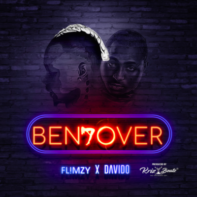 Flimzy ft. Davido – Bend Over (Prod. By Krizbeatz)