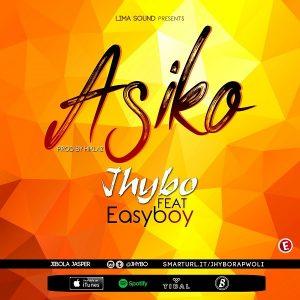 Jhybo ft. Easyboy – Asiko