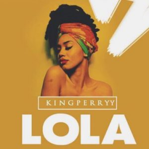 King Perryy – Lola (Freestyle)