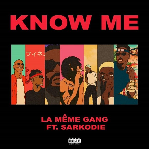 La Meme Gang ft. Sarkodie – Know Me