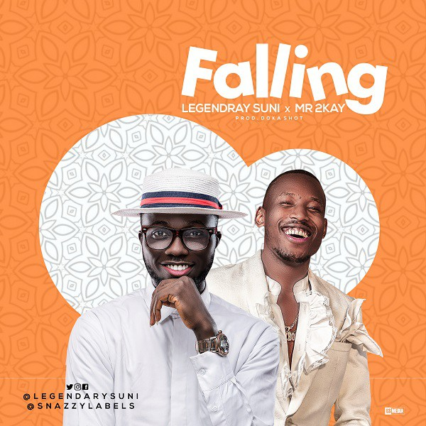 Legendary Suni ft. Mr 2Kay – Falling