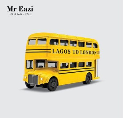 Mr Eazi - Life is Eazi Vol. 2: Lagos to London