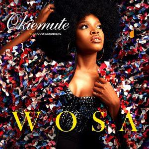 Okiemute – Wosa (Prod. by GospelOnDeBeatz)