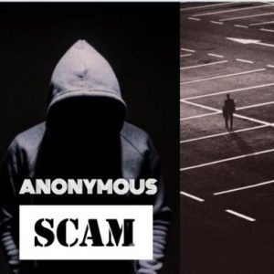 Anonymous – Scam