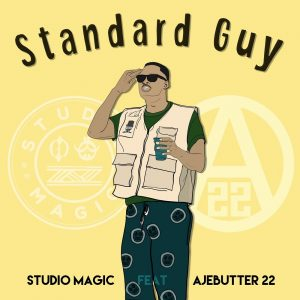 Studio Magic ft. Ajebutter22 – Standard Guy