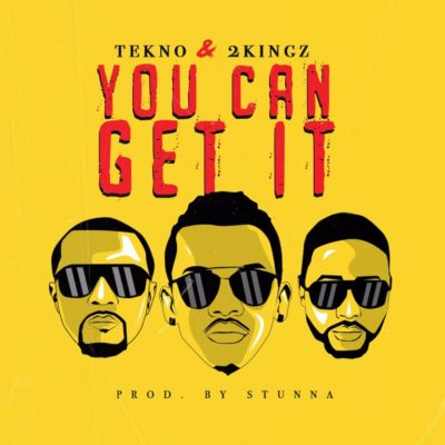 Tekno & 2Kingz – You Can Get It