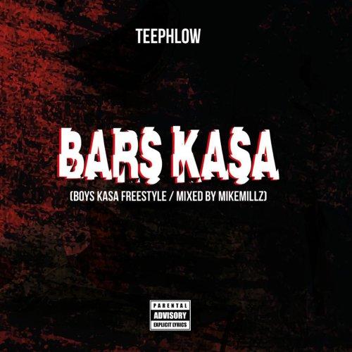 TeePhlow – Bars Kasa (Boys Kasa Freestyle)